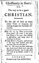 Christianity in short: or, the Way to be a good Christian, etc