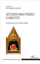 Seconds analytiques d'Aristote: Commentaire de Thomas d'Aquin