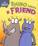 Experiences Matter: Rhino Makes a Friend