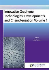 Innovative Graphene Technologies: Developments & Characterisation, Volume 1