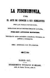 La fisonomonia,: ó sea el arte de conocer a sus semejantes por las formas esteriores : Estractado de las mejores óbras de Lavater