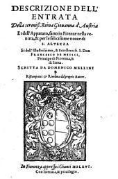 Descrizione dell'entrata della ... reina Giouanna d'Austria: et dell'apparato fatto in Firenze nella venuta ...