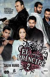 El Príncipe 2: Basada en la serie creada por Aitor Gabilondo y César Benítez