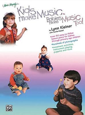 Kids Make Music Series  Kids Make Music  Babies Make Music  Too  PDF