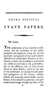 Extra Official State Papers: Addressed To The Right Hon. Lord Rawdon, And The Other Members Of The Two Houses Of Parliament, Associated For The Preservation Of The Constitution And Promoting The Prosperity Of The British Empire, Volume 1