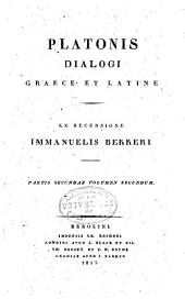 Platonis Dialogi graece et latine: Parmenides. Appendix: Apologia Socratis. Crito. ie. Hippias minor. Ilipparchus. Minoos. Alciblades II. Pars II, vol. I. Gorgias. Theetetus. Meno. Euthydemus