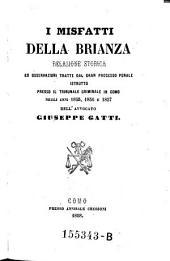 I misfatti della Brianza, relazione storica ed osservazioni tratte dal gran processo penale istrutto presso il tribunale criminale in Como negli anni 1855,1856,1857
