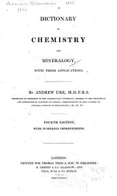 A dictionary of chemistry and mineralogy, with their applications