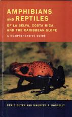 Amphibians and Reptiles of la Selva  Costa Rica  and the Caribbean Slope PDF
