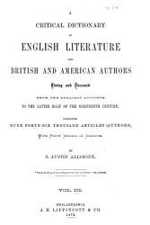 A critical dictionary of English literature and British and American authors   living and deceased   from the earliest accounts to the middle of the nineteenth century  2 PDF