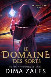 Le Domaine des Sorts (Le Code arcane : Tome 2)