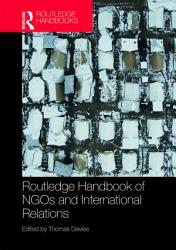 Routledge Handbook of NGOs and International Relations PDF
