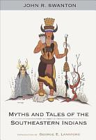Myths and Tales of the Southeastern Indians PDF
