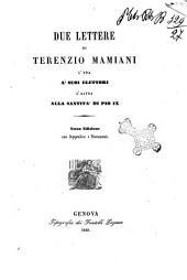 Due lettere di Terenzio Mamiani l'una a' suoi elettori l'altra alla santita di Pio 9