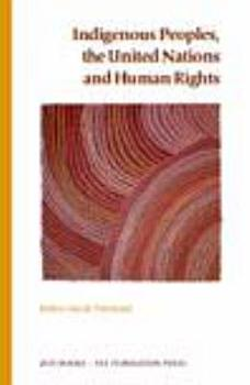 Indigenous Peoples  the United Nations and Human Rights PDF