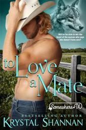 To Love a Mate (VonBrandt Family Pack #2): Somewhere, TX