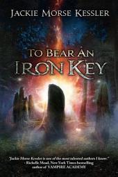 To Bear an Iron Key