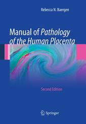 Manual of Pathology of the Human Placenta: Second Edition, Edition 2
