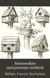 Intermediate and Grammar Methods: A Series of Practical Home Studies in Pedagogy, Volume 2
