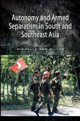 Autonomy and Armed Separatism in South and Southeast Asia PDF