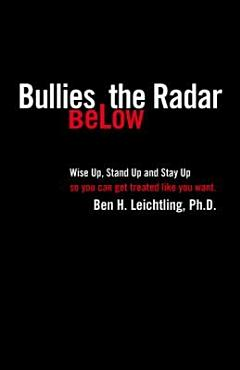 Bullies Below The Radar  How to Wise Up  Stand Up and Stay Up     2nd Edition PDF