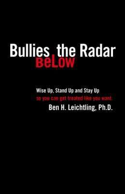 Bullies Below The Radar: How to Wise Up, Stand Up and Stay Up – 2nd Edition
