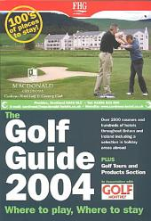 The Golf Guide 2004 Where to Play & Where to Stay in Britain & Ireland