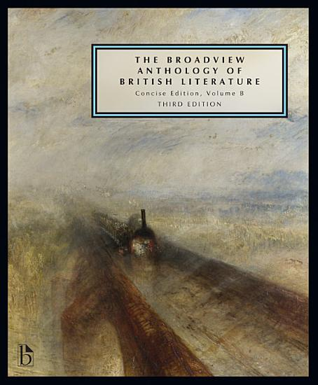 The Broadview Anthology of British Literature  Concise Volume B   Third Edition PDF