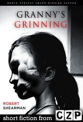 Granny's Grinning: Short Story