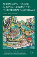 Re imagining Western European Geography in English Renaissance Drama PDF