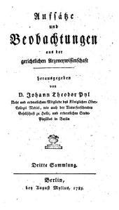 Aufsätze und Beobachtungen aus der gerichtlichen Arzeneywissenschaft: Band 3