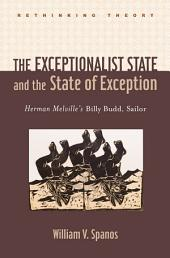 The Exceptionalist State and the State of Exception: Herman Melville's <i>Billy Budd, Sailor</i>