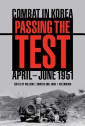 Passing the Test: Combat in Korea, April-June 1951