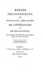 Essais philosophiques: ou, Nouveaux mélanges de littérature et de philosophie, Volume1