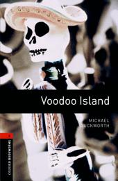 Voodoo Island Level 2 Oxford Bookworms Library: Edition 3