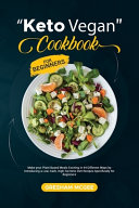 Keto Vegan Cookbook for Beginners