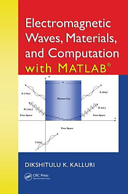 Electromagnetic Waves Materials And Computation With Matlab
