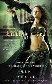 Killing Rites: Book Four of The Black Sun's Daughter