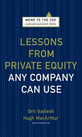 Lessons from Private Equity Any Company Can Use