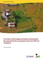 A review of the legal and policy framework for payments for ecosystem services  PES  in Thailand PDF