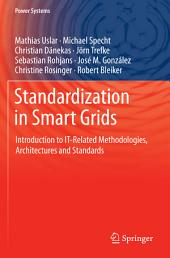 Standardization in Smart Grids: Introduction to IT-Related Methodologies, Architectures and Standards