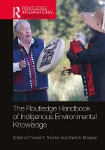 The Routledge Handbook of Indigenous Environmental Knowledge