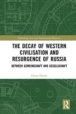 The Decay of Western Civilisation and Resurgence of Russia