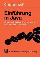 Einführung in Java: Objektorientiertes Programmieren mit der Java 2-Plattform