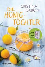 Die Honigtöchter : Roman