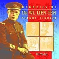 Memories of Dr  Wu Lien teh  Plague Fighter PDF