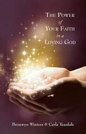 The Power of Your Faith in a Loving God