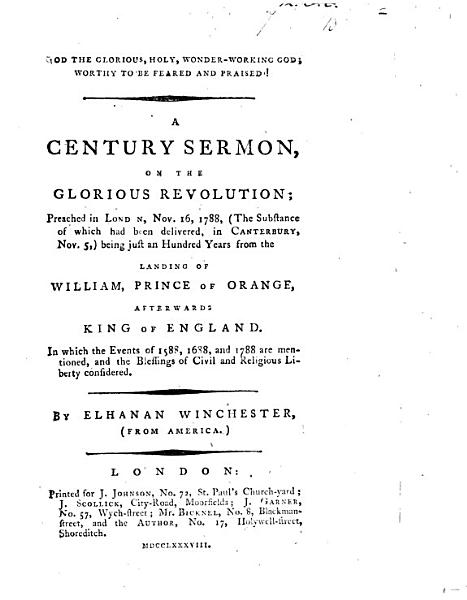 God the glorious, holy, wonder-working God; worthy to be feared and praised! A Century sermon [on Exod. xv. 11] on the Revolution, preached ... Nov. 16, 1788 ... in which the events of 1588, 1688, and 1788 are mentioned