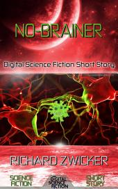 No-Brainer: Digital Science Fiction Short Story