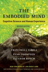 The Embodied Mind: Cognitive Science and Human Experience, Edition 2